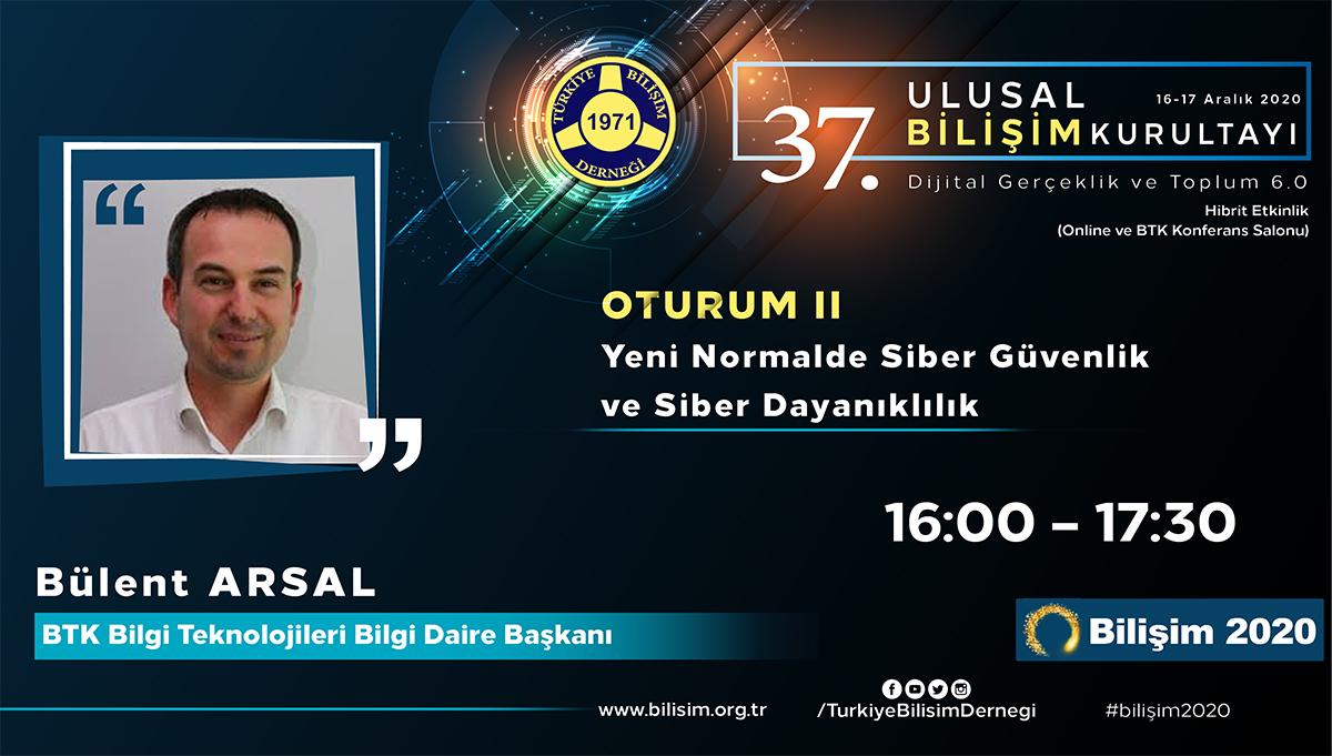 Bülent ARSAL - 37. Ulusal Bilişim Kurultayı 2020