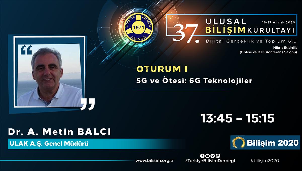 Dr. A. Metin BALCI - 37. Ulusal Bilişim Kurultayı 2020