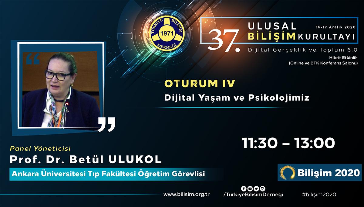 Prof. Dr. Betül ULUKOL - 37. Ulusal Bilişim Kurultayı 2020