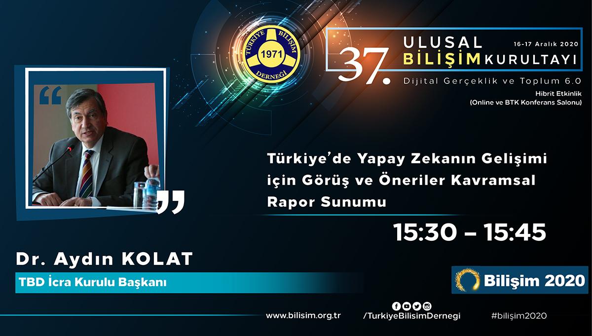 Dr. Aydın KOLAT - 37. Ulusal Bilişim Kurultayı 2020