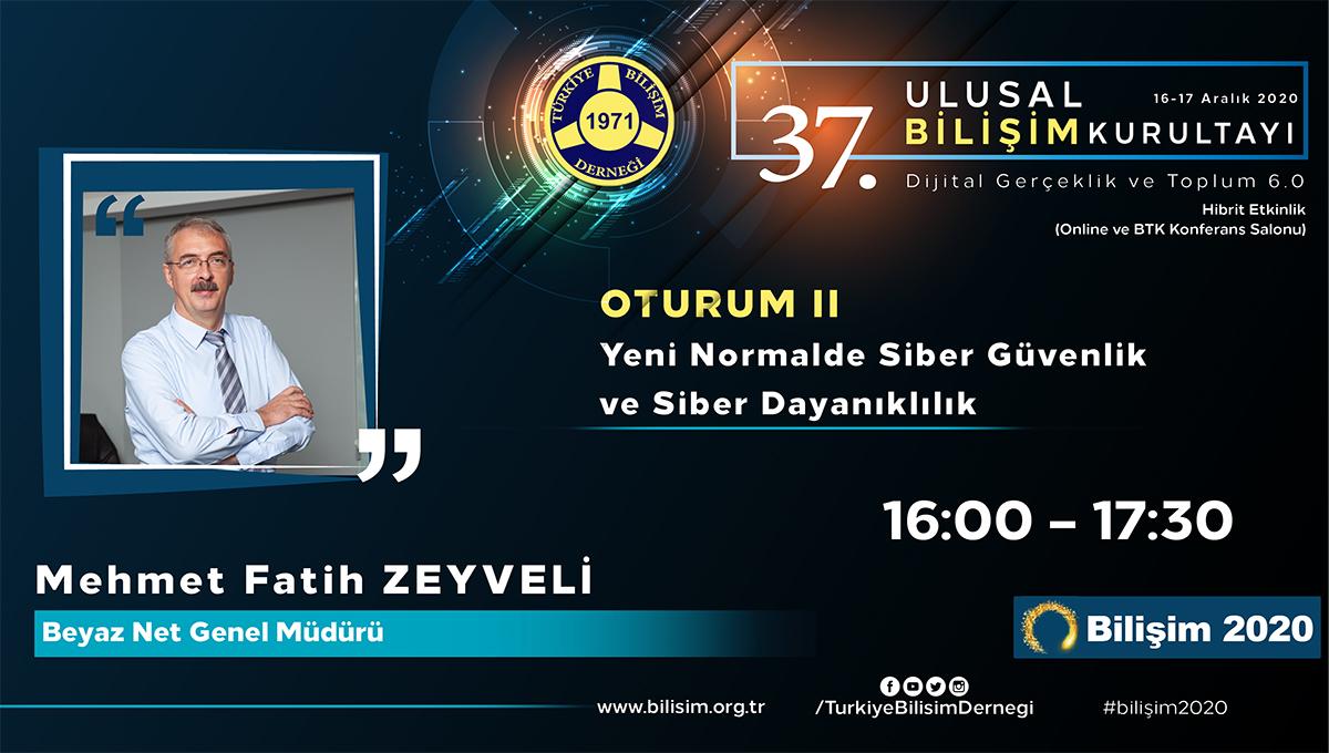 Mehmet Fatih ZEYVELİ - 37. Ulusal Bilişim Kurultayı 2020