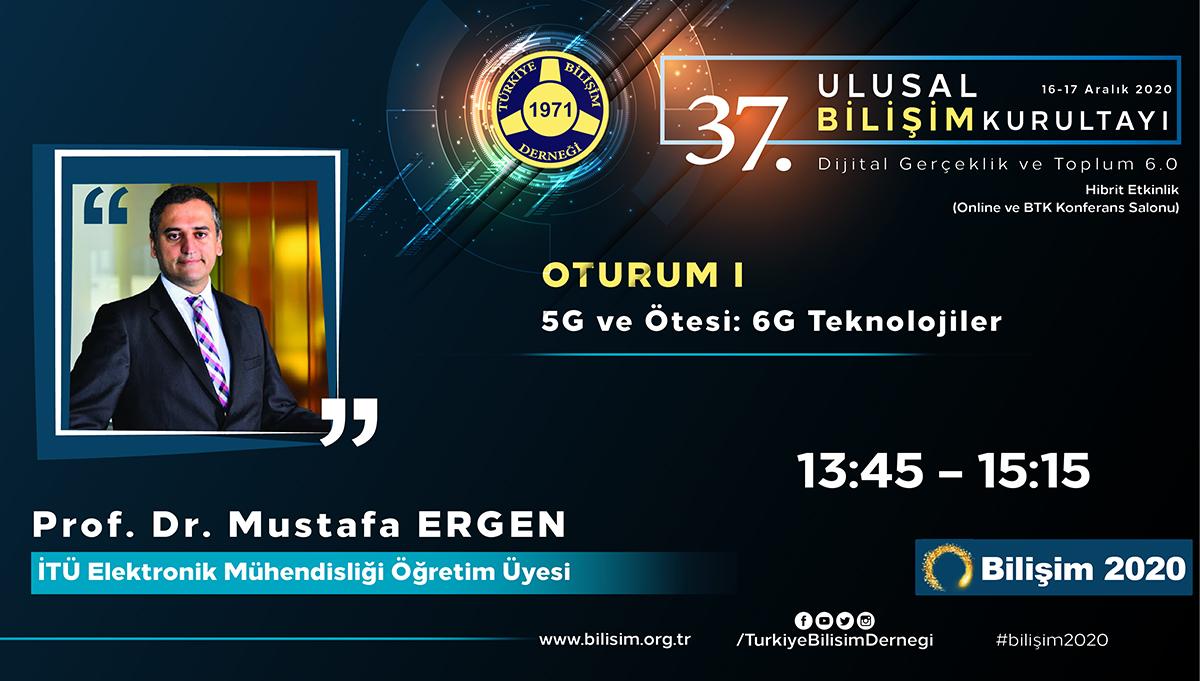 Prof. Dr. Mustafa ERGEN - 37. Ulusal Bilişim Kurultayı 2020