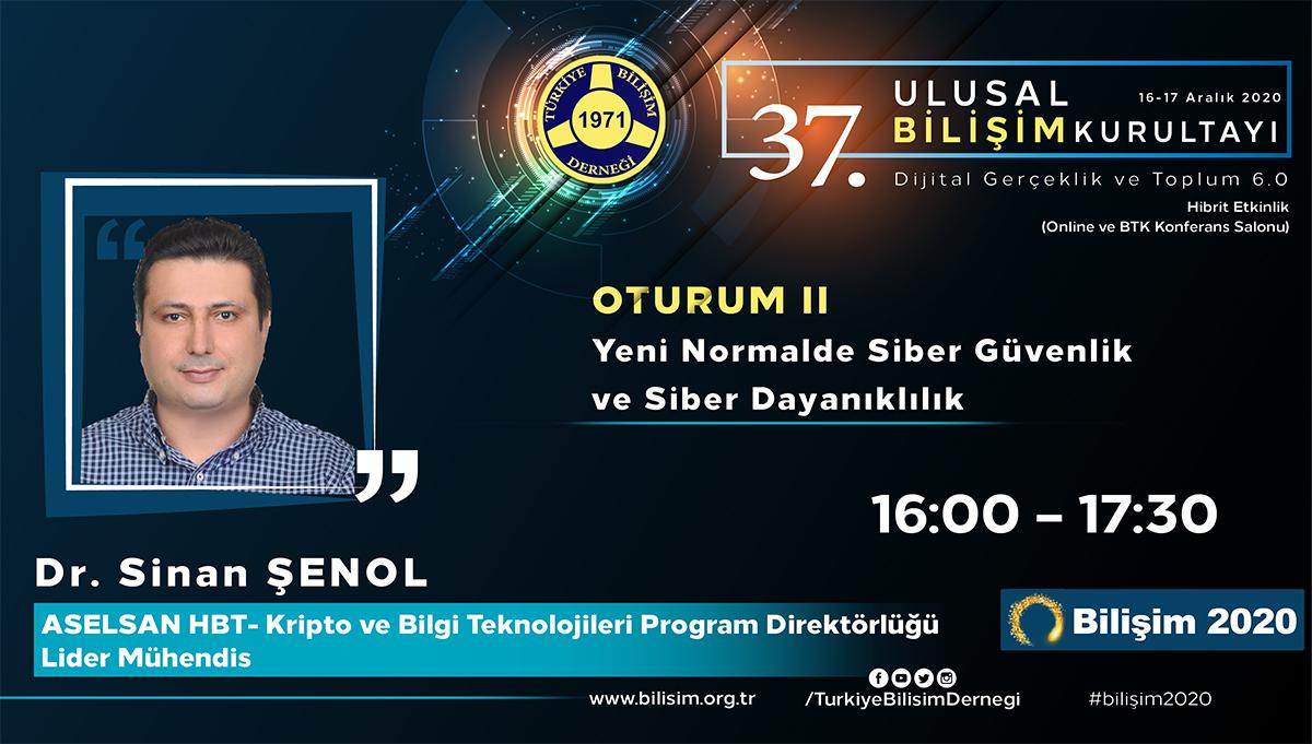 Dr. Sinan ŞENOL - 37. Ulusal Bilişim Kurultayı 2020